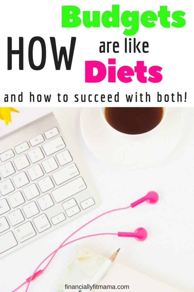 How Budgets are Like Diets and How to Succeed with Both!